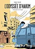 L'Odyssée d'Hakim. 1, De la Syrie à la Turquie